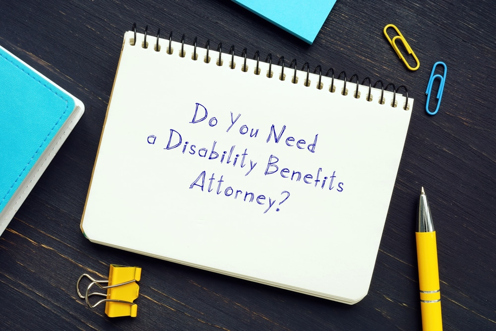 Disability Benefits attorney help and questions